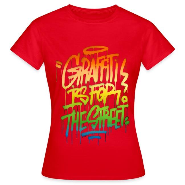 Graffiti is for the Street Womens T-shirt