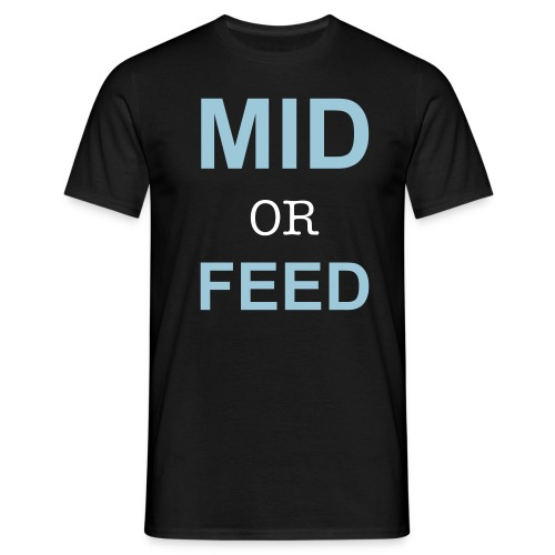 Mid or Feed T-Shirt - Männer T-Shirt