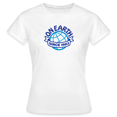 On Earth Since 1983 2 (2c)++ T-Shirts