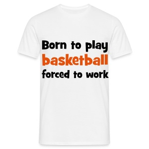 Born to play Basketball T-shirt - Men's T-Shirt