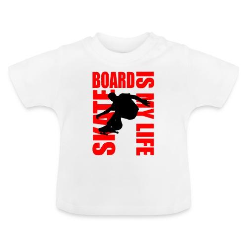 T shirt bébé skateboard is my life - T-shirt Bébé