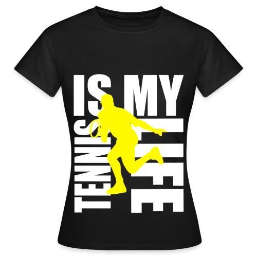 T shirt femme tennis is my life - T-shirt Femme