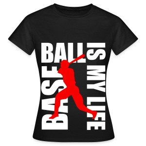 T shirt femme baseball is my life - T-shirt Femme
