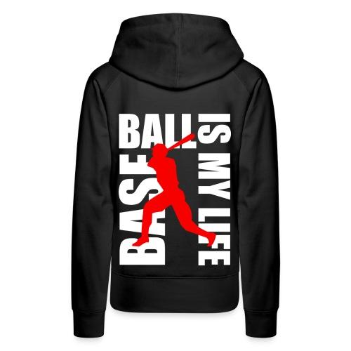 Sweat à capuche femme baseball is my life - Sweat-shirt à capuche Premium pour femmes