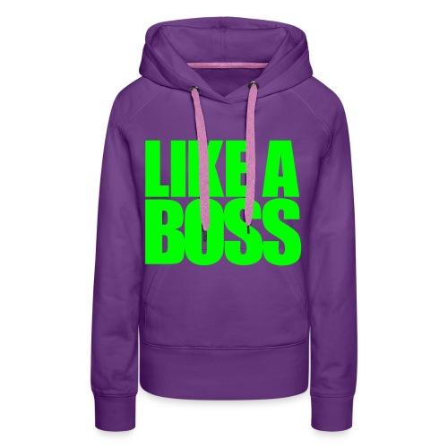 Like a boss - Vrouwen Premium hoodie