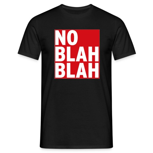 No Blah Blah Boys - Männer T-Shirt