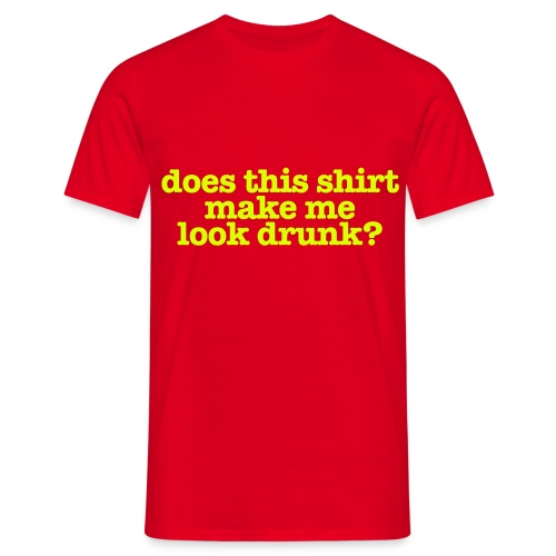 Funny T-shirt Does this shirt make me look drunk? - Mannen T-shirt