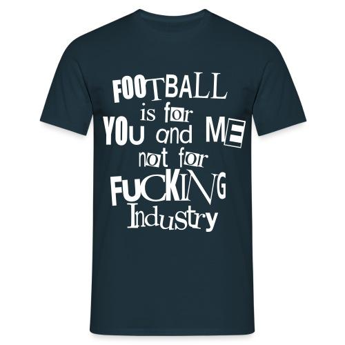 Football Fucking Industry - Männer T-Shirt