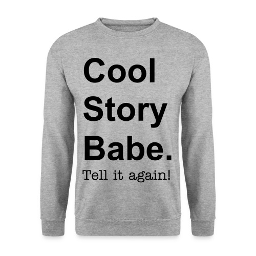 Cool Story Babe!  - Herre sweater
