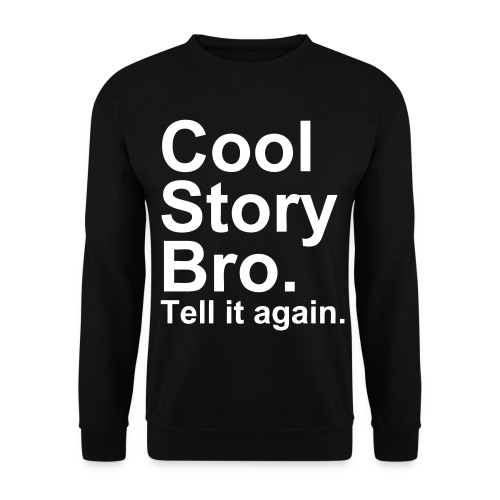 Cool Story Bro Sweatshirt - Men's Sweatshirt