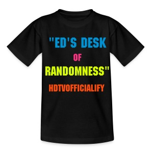 Ed's Desk Of Randomness T-shirt Teens HDTVofficialify - Teenage T-shirt