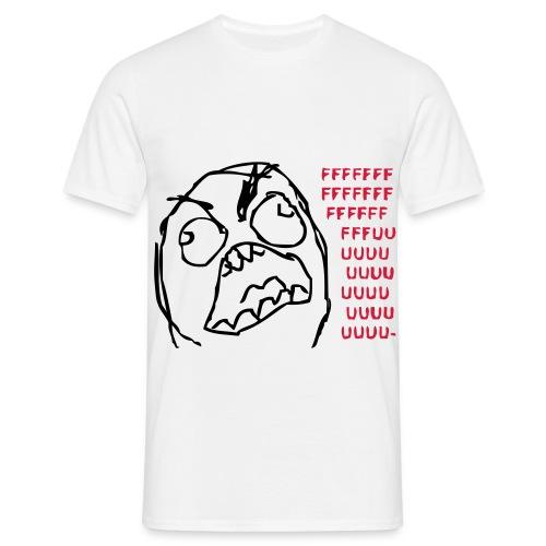 Fuuuuuu...... - Männer T-Shirt