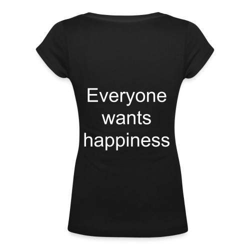 Everyone wants happiness - T-shirt col U Femme