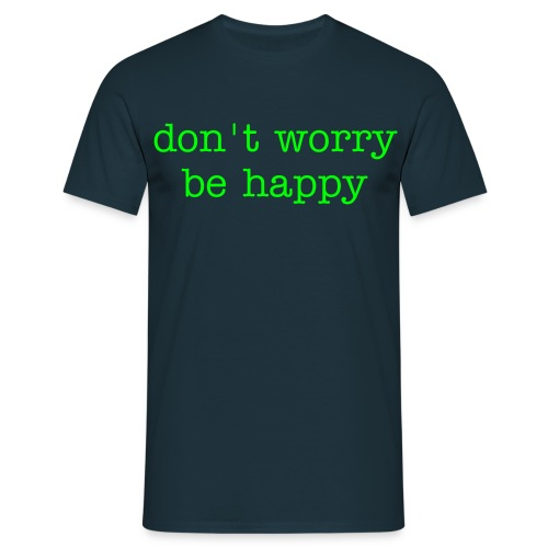 don t worry be happy - T-shirt Homme