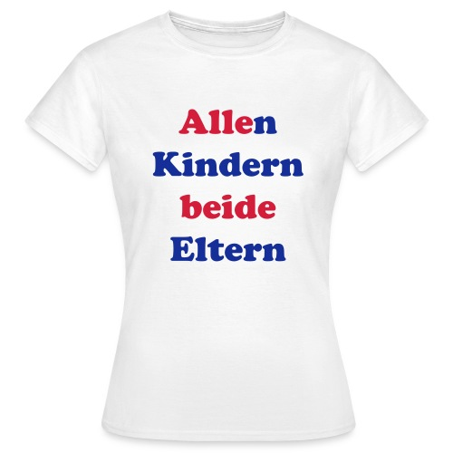 Frauen T-Shirt Allen Kindern beide Eltern URL Ärmel - Frauen T-Shirt