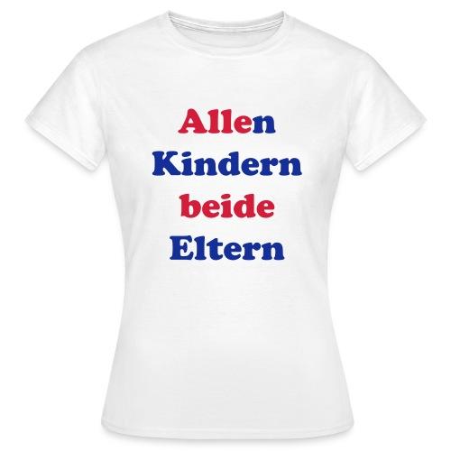 Frauen T-Shirt Allen Kindern beide Eltern - Frauen T-Shirt