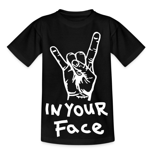 In your face!... Teens - Teenage T-shirt