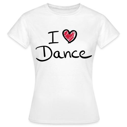 I Love Dance - Women's T-Shirt