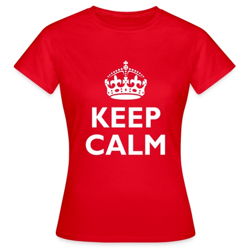 'Keep Calm' Women's T-Shirt - Women's T-Shirt