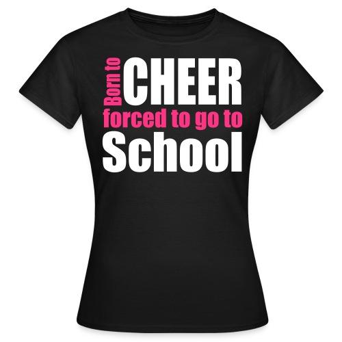 Born To Cheer - Women's T-Shirt