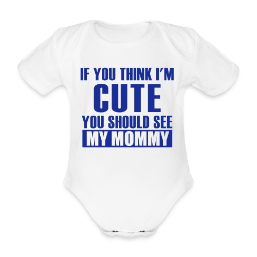You should see my mommy - Organic Short-sleeved Baby Bodysuit