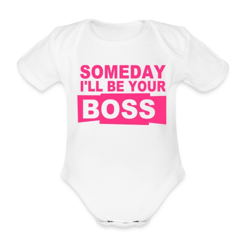 someday ill be your boss - Organic Short-sleeved Baby Bodysuit
