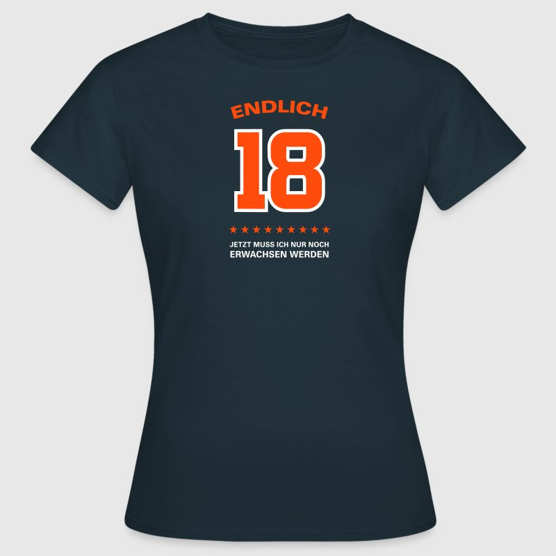 finally 18 now I just have to grow up - Women's T-Shirt