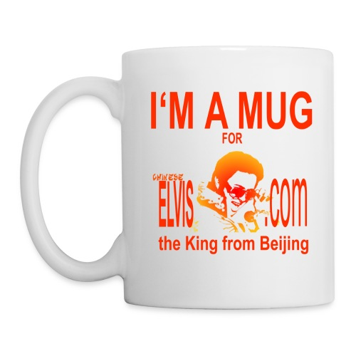 Are YOU a mug (for ChineseElvis?) - Mug