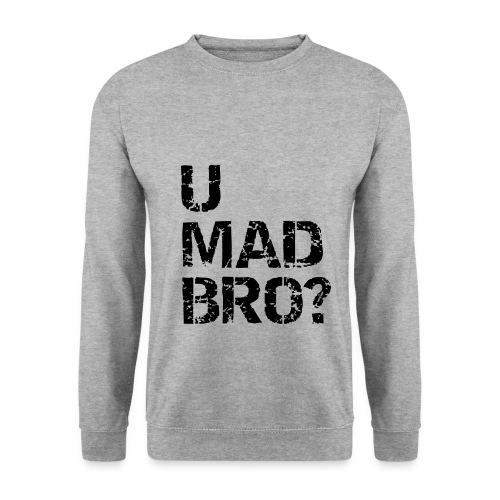 U MAD BRO? SWEATSHIRT MEN's - Men's Sweatshirt