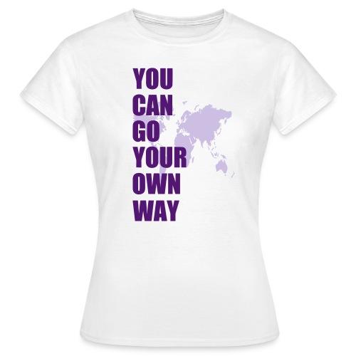 go your own way - Frauen T-Shirt