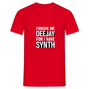 Forgive me, deejay, for I have synth - Men's T-Shirt