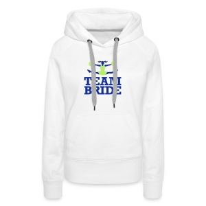 Team Bride 1 (2c)++ Hoodies & Sweatshirts - Women's Premium Hoodie