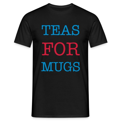 Teas For Mugs Tshirt - Men's T-Shirt