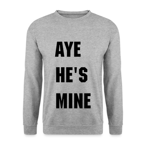 Aye he's mine couple sweater  - Mannen sweater