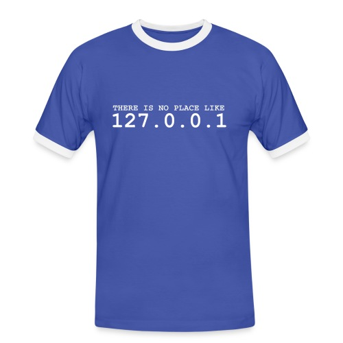 There is no place like 127.0.0.1 - Männer Kontrast-T-Shirt