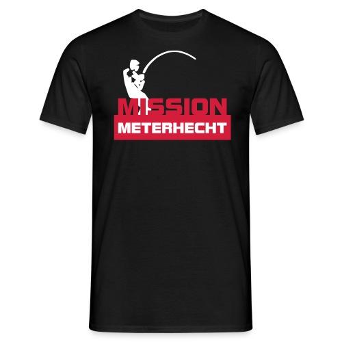 Misson Meterhecht - Männer T-Shirt
