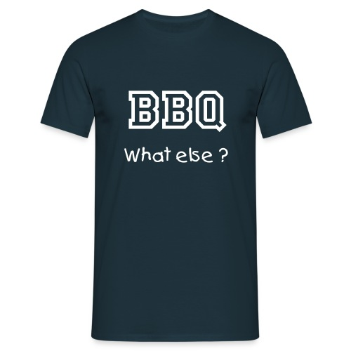 BBQ What else ? - T-shirt Homme