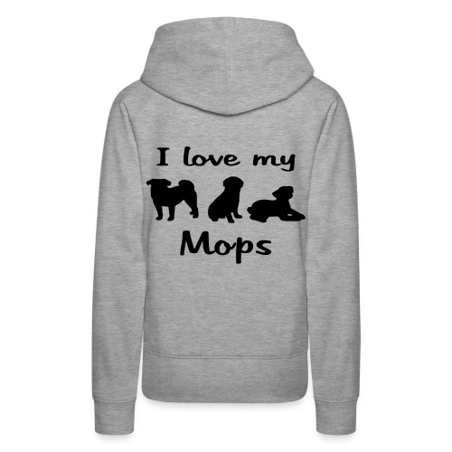 I Love my Mops - Frauen Premium Hoodie