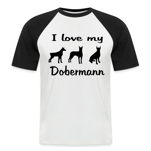 I Love my Dobermann - Männer Baseball-T-Shirt