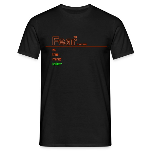 Fear is the mind killer (Rez) - Men's T-Shirt