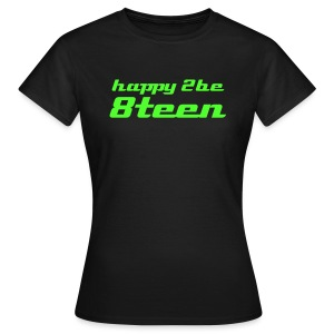 Happy2be 8teen - Frauen T-Shirt