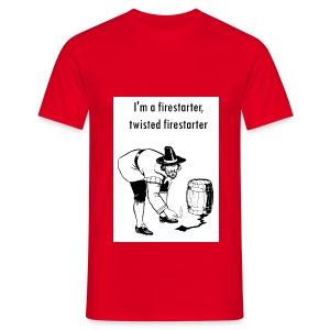 I'm a firestarter, twisted firestarter - Men's T-Shirt