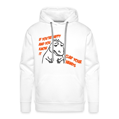 Grappige Herensweater If you're happy and you know it - Mannen Premium hoodie