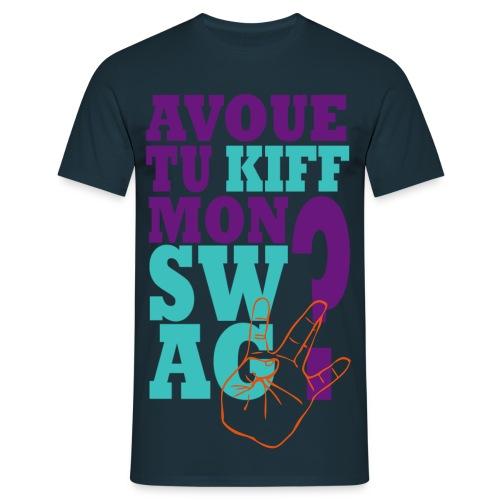 avoue tu kiff mon swagg? - T-shirt Homme