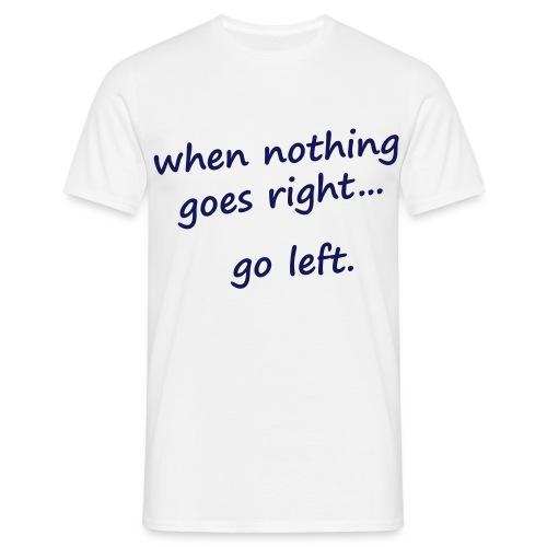 Mannen T-shirt - Go Left - Mannen T-shirt