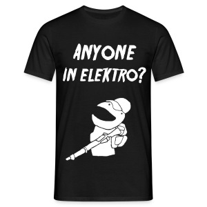 Anyone in Elektro? - Männer T-Shirt