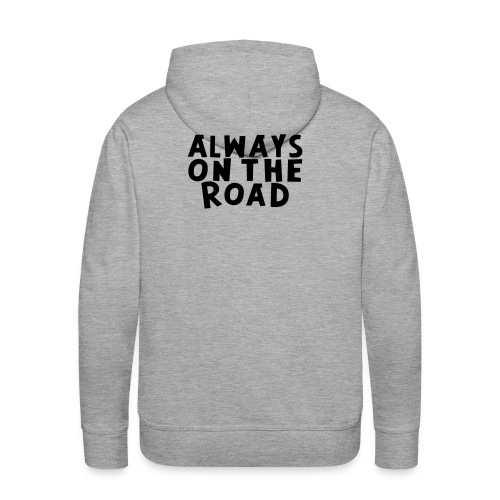 Männer Kapuzenpullover Always on the Road - Männer Premium Hoodie