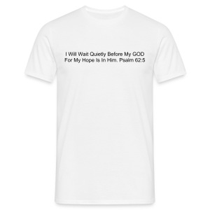 I Will Wait Quietly Before My GOD... - Men's T-Shirt