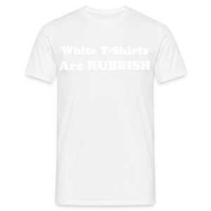 White is rubbish - Men's T-Shirt