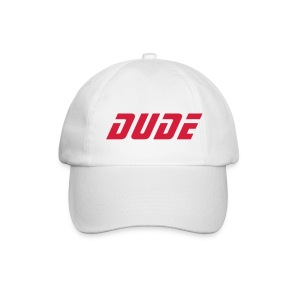 Dude Hat - Baseball Cap